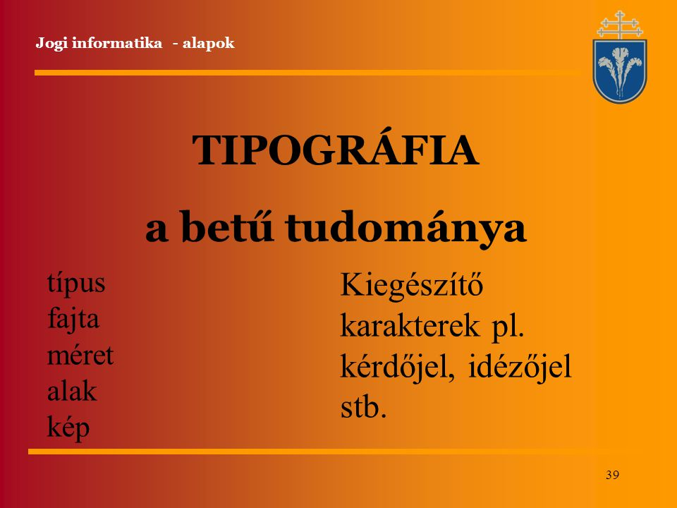 TIPOGRÁFIA a betű tudománya