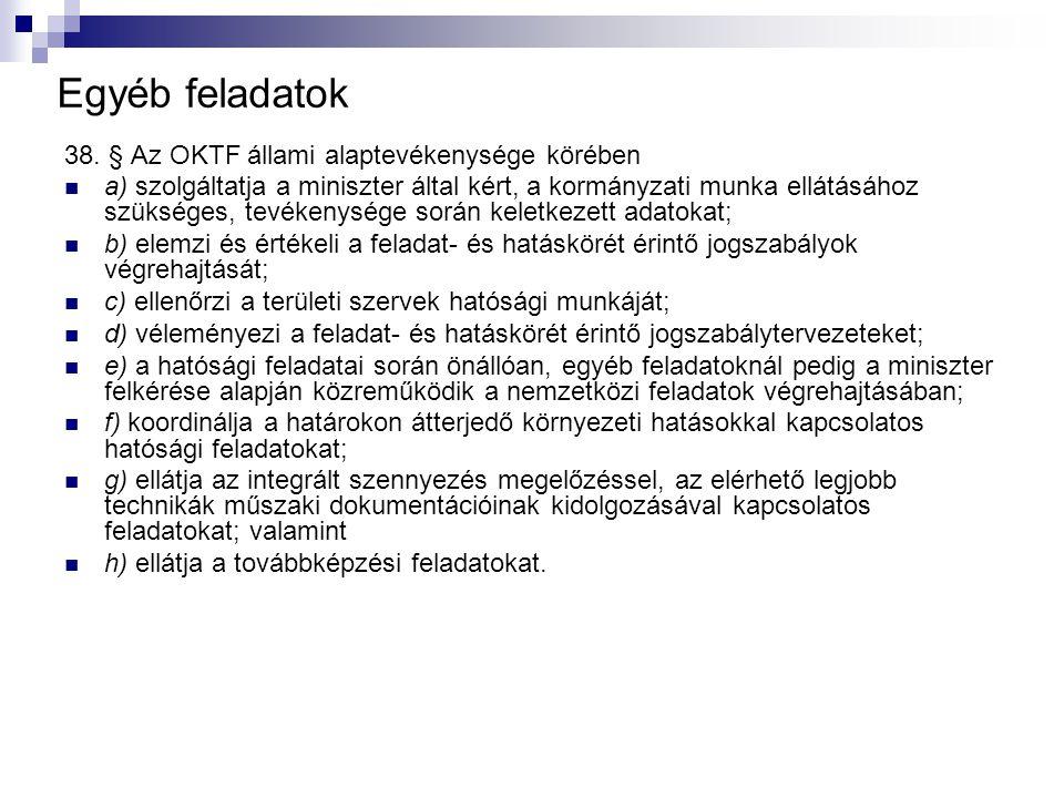 Egyéb feladatok 38. § Az OKTF állami alaptevékenysége körében