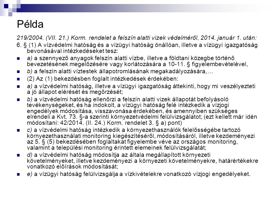 Példa 219/2004. (VII. 21.) Korm. rendelet a felszín alatti vizek védelméről, 2014. január 1. után: