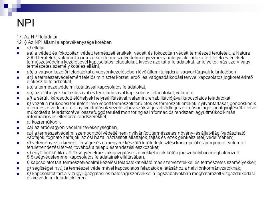 NPI 17. Az NPI feladatai 42. § Az NPI állami alaptevékenysége körében