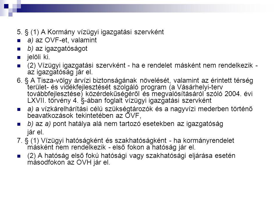 5. § (1) A Kormány vízügyi igazgatási szervként