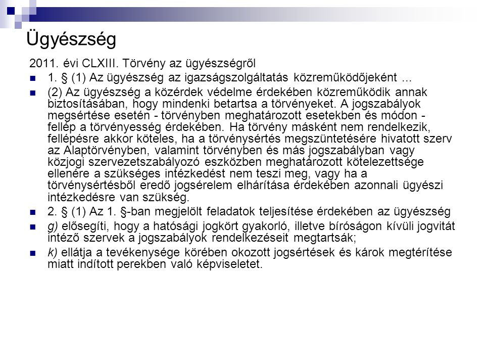 Ügyészség 2011. évi CLXIII. Törvény az ügyészségről