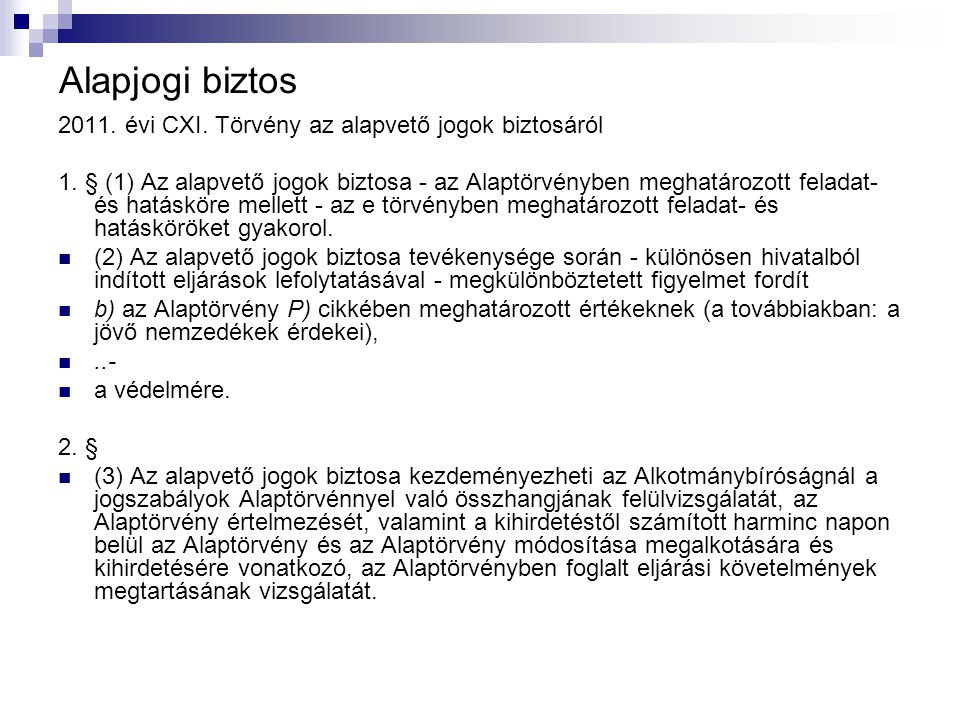 Alapjogi biztos 2011. évi CXI. Törvény az alapvető jogok biztosáról