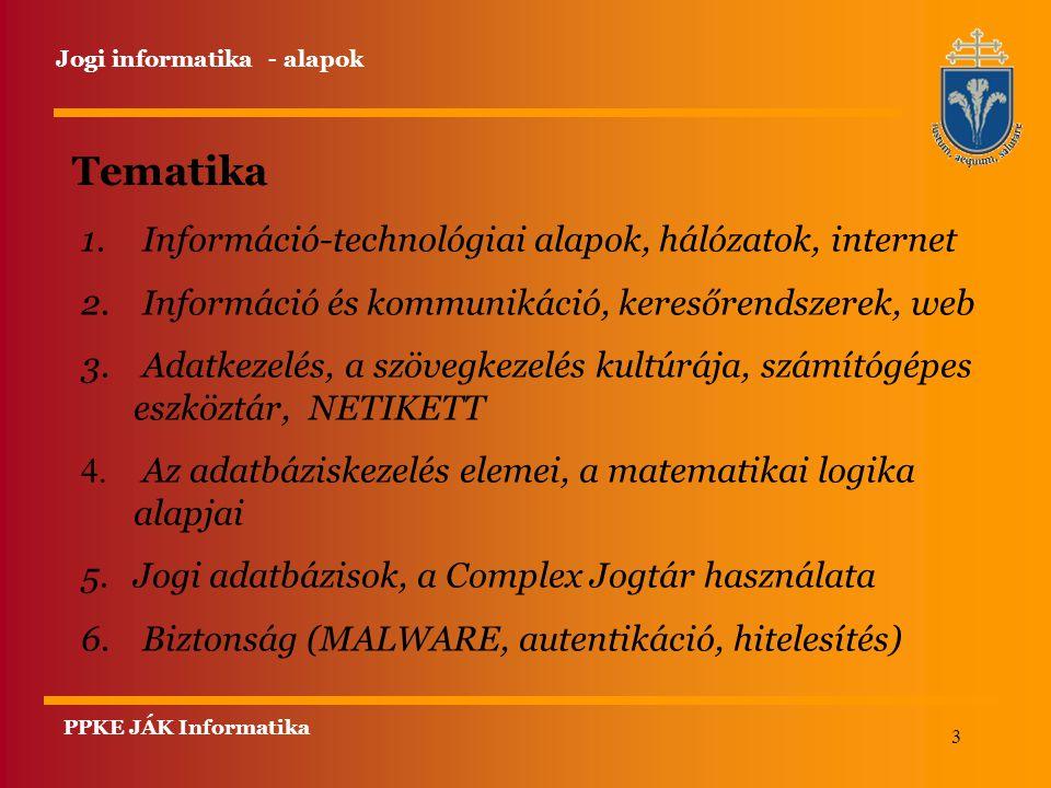 Tematika Információ-technológiai alapok, hálózatok, internet