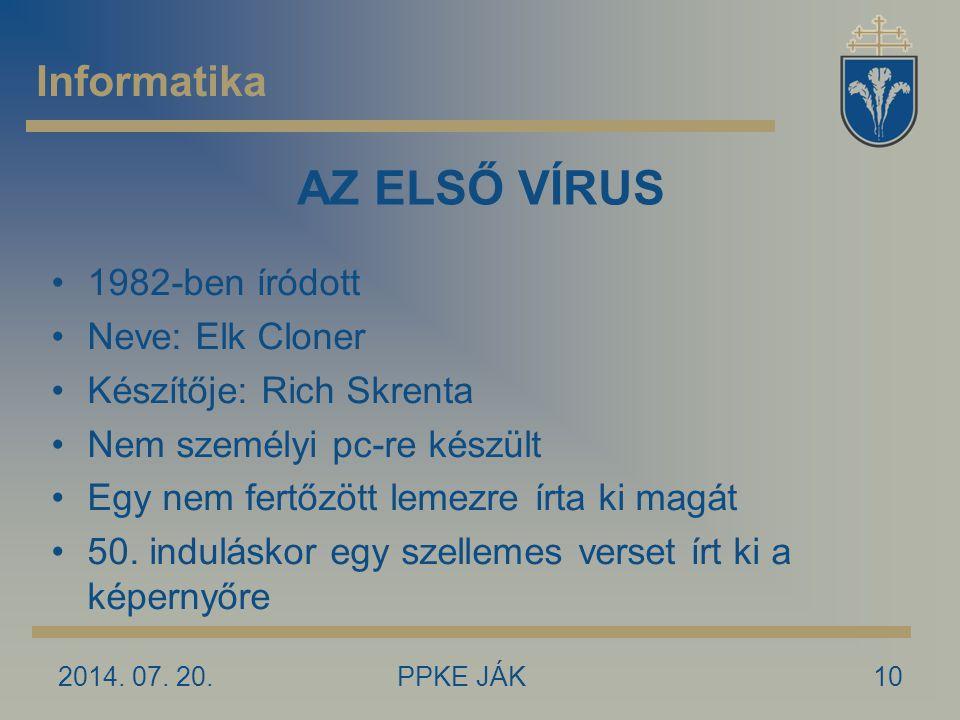 AZ ELSŐ VÍRUS Informatika 1982-ben íródott Neve: Elk Cloner