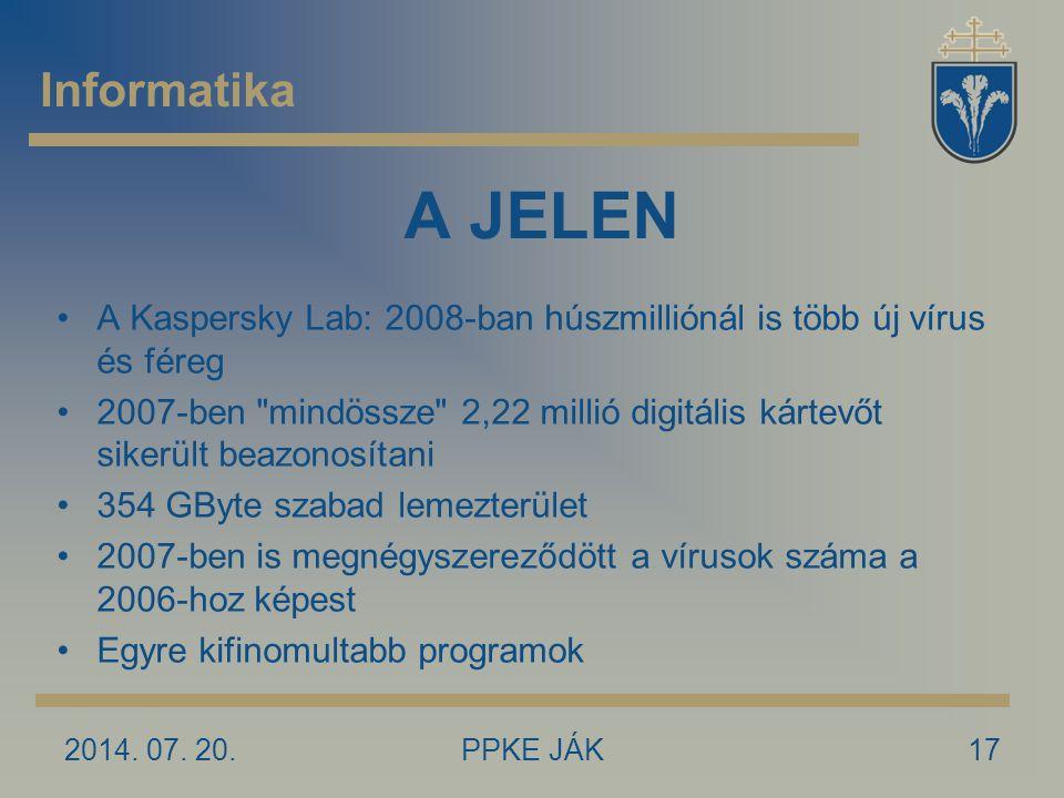 Informatika A JELEN. A Kaspersky Lab: 2008-ban húszmilliónál is több új vírus és féreg.