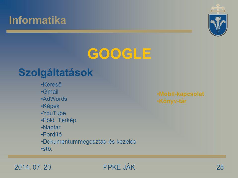 GOOGLE Informatika Szolgáltatások 2017.04.04. PPKE JÁK Kereső Gmail