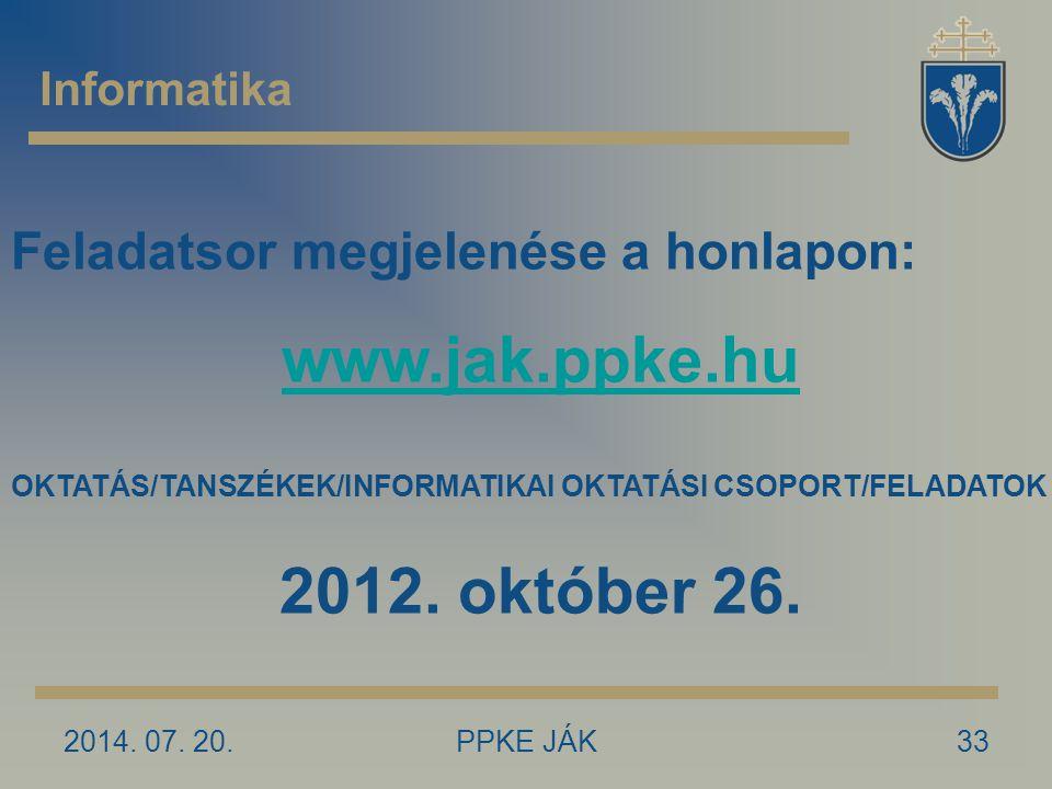 www.jak.ppke.hu 2012. október 26. Feladatsor megjelenése a honlapon: