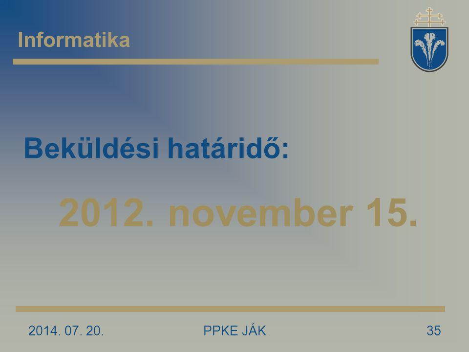 Beküldési határidő: 2012. november 15. Informatika 2017.04.04.