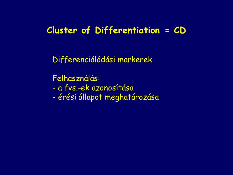 Cluster of Differentiation = CD