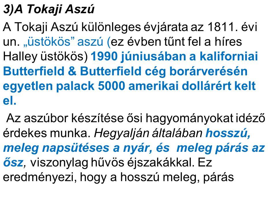 3)A Tokaji Aszú A Tokaji Aszú különleges évjárata az 1811. évi un
