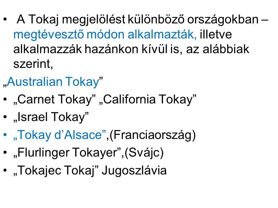 A Tokaj megjelölést különböző országokban – megtévesztő módon alkalmazták, illetve alkalmazzák hazánkon kívül is, az alábbiak szerint,