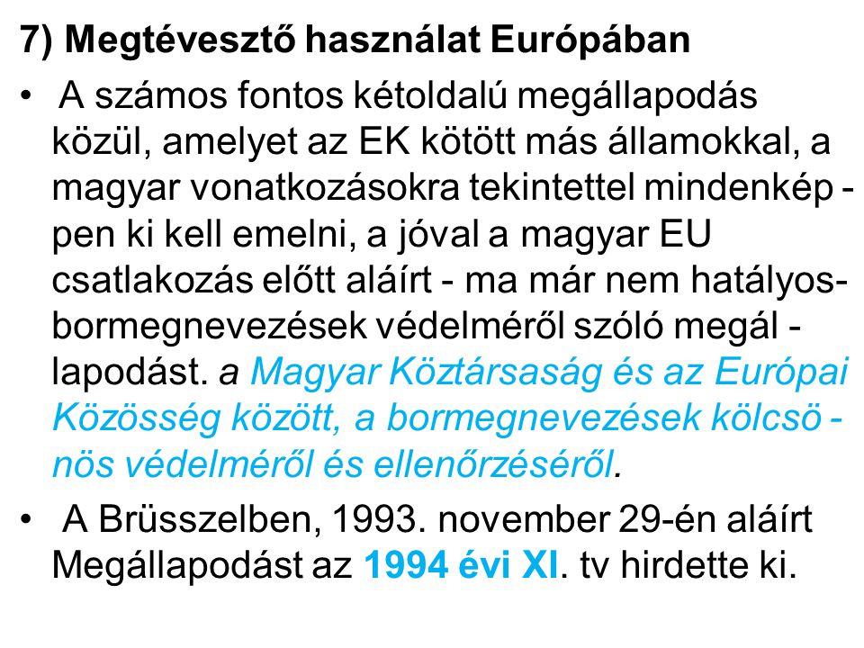 7) Megtévesztő használat Európában