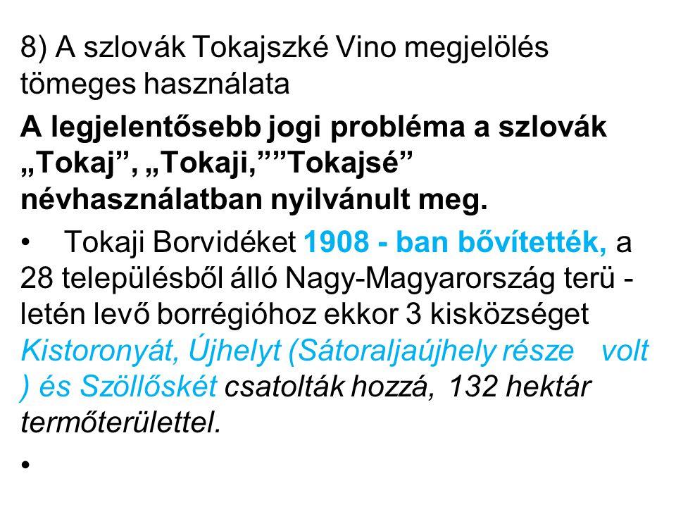 8) A szlovák Tokajszké Vino megjelölés tömeges használata