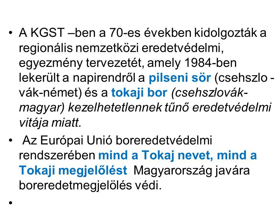 A KGST –ben a 70-es években kidolgozták a regionális nemzetközi eredetvédelmi, egyezmény tervezetét, amely 1984-ben lekerült a napirendről a pilseni sör (csehszlo -vák-német) és a tokaji bor (csehszlovák-magyar) kezelhetetlennek tűnő eredetvédelmi vitája miatt.