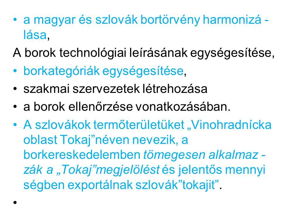 a magyar és szlovák bortörvény harmonizá -lása,