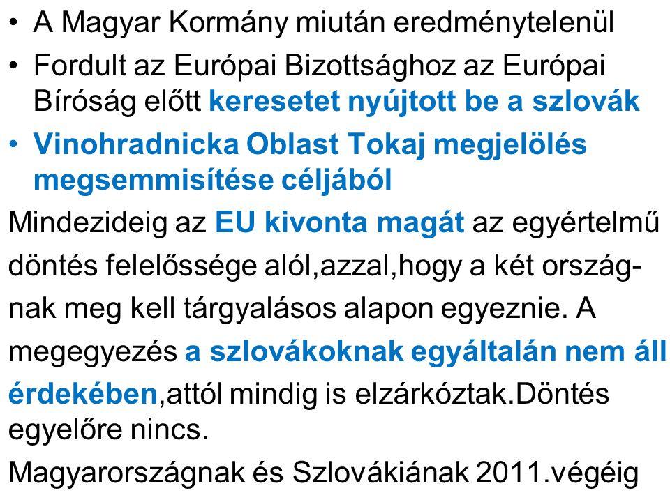 A Magyar Kormány miután eredménytelenül
