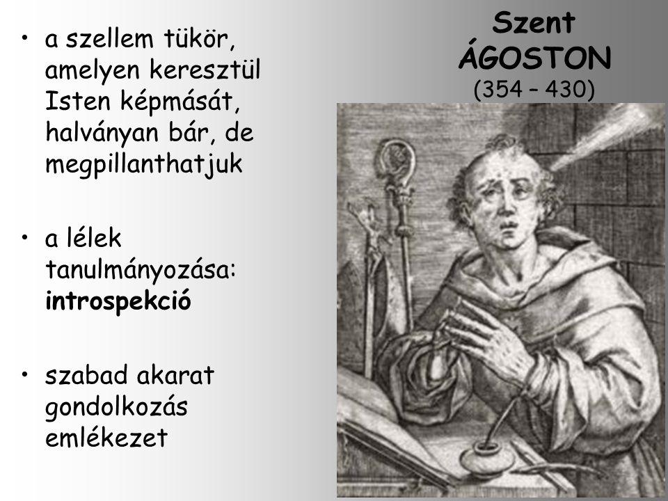 Szent ÁGOSTON (354 – 430) a szellem tükör, amelyen keresztül Isten képmását, halványan bár, de megpillanthatjuk.