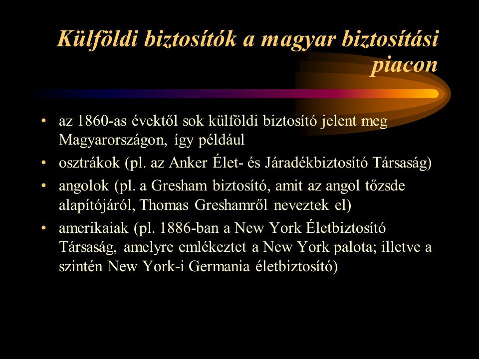 Külföldi biztosítók a magyar biztosítási piacon