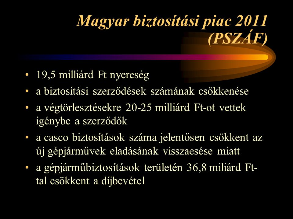 Magyar biztosítási piac 2011 (PSZÁF)