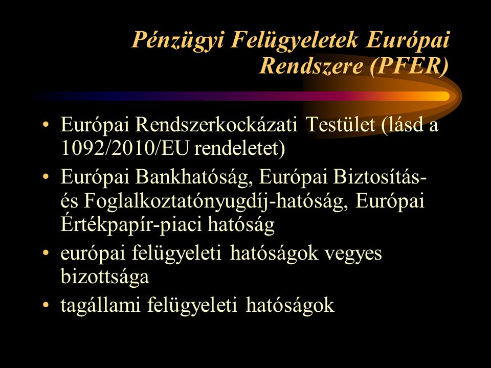 Pénzügyi Felügyeletek Európai Rendszere (PFER)