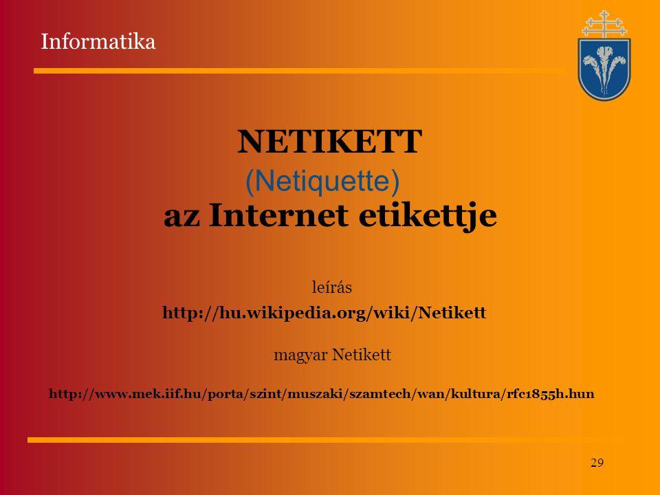 NETIKETT az Internet etikettje (Netiquette) Informatika leírás