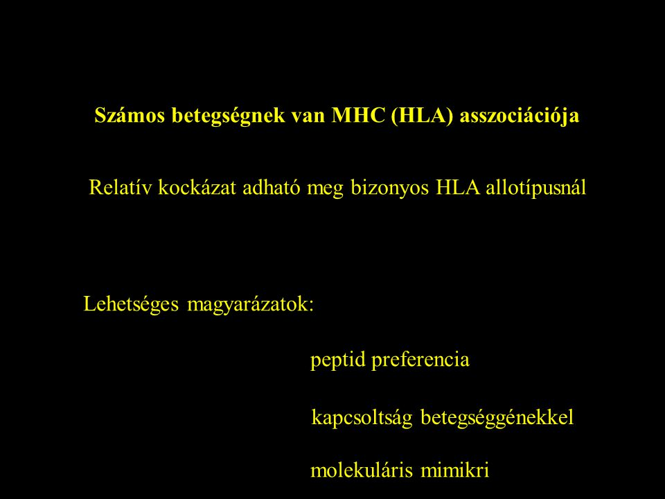 Számos betegségnek van MHC (HLA) asszociációja