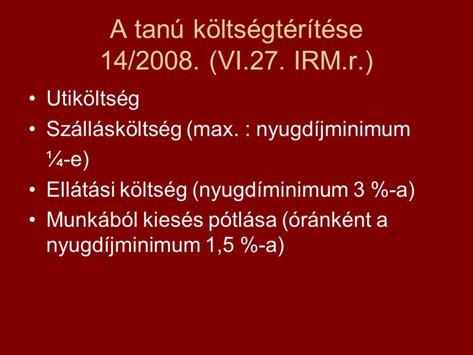 A tanú költségtérítése 14/2008. (VI.27. IRM.r.)