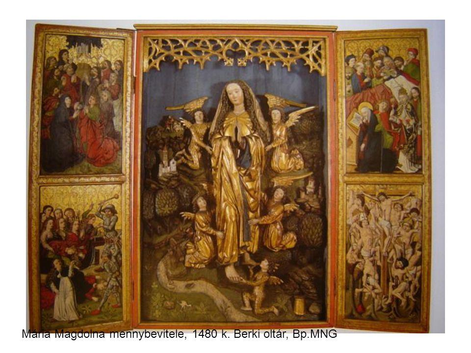 Mária Magdolna mennybevitele, 1480 k. Berki oltár, Bp.MNG