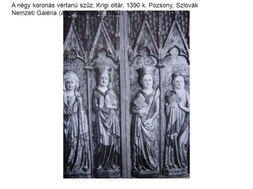 A négy koronás vértanú szűz, Krigi oltár, 1390 k