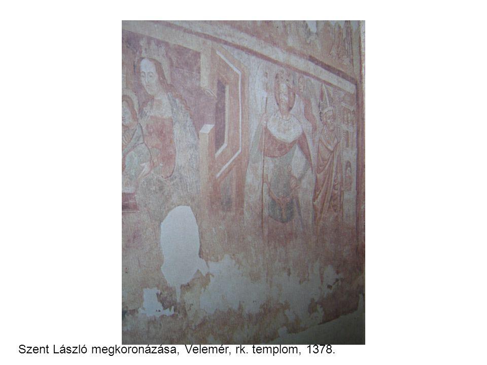 Szent László megkoronázása, Velemér, rk. templom, 1378.
