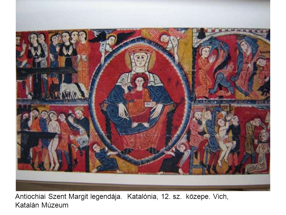 Antiochiai Szent Margit legendája. Katalónia, 12. sz. közepe