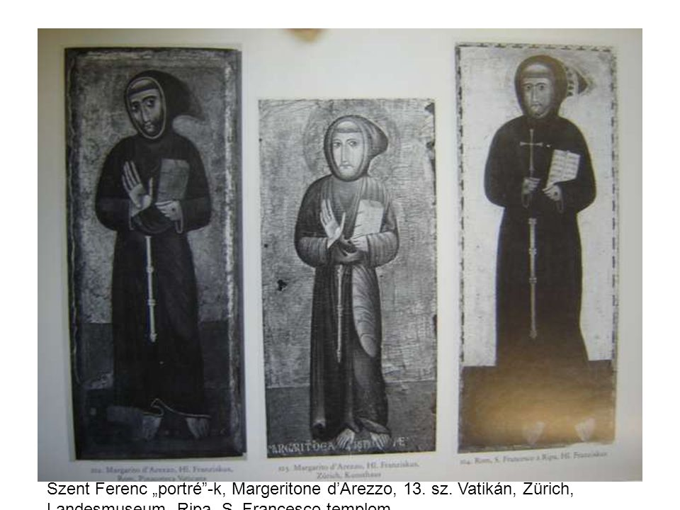 "Szent Ferenc ""portré -k, Margeritone d'Arezzo, 13. sz"