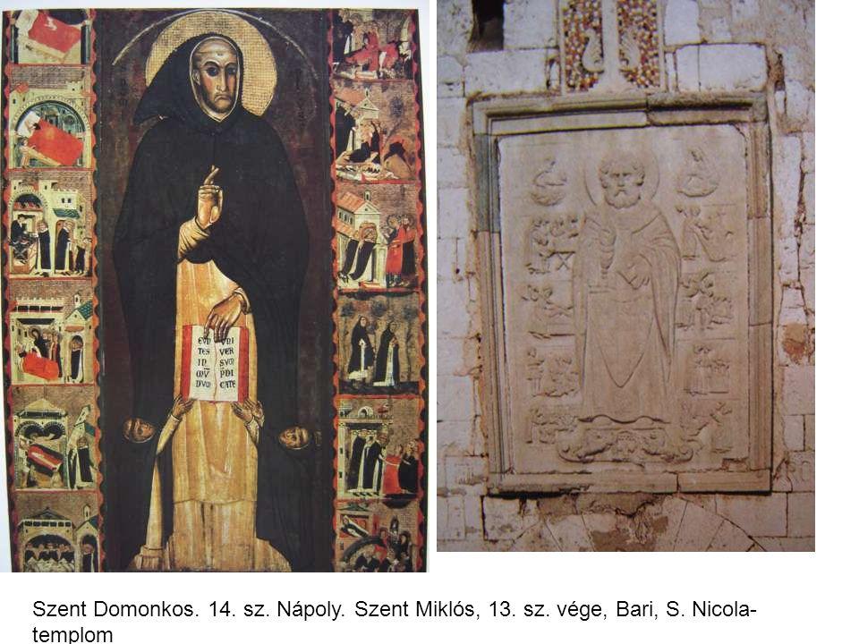 Szent Domonkos. 14. sz. Nápoly. Szent Miklós, 13. sz. vége, Bari, S