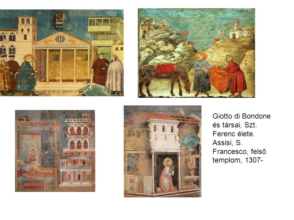 Giotto di Bondone és társai, Szt. Ferenc élete. Assisi, S