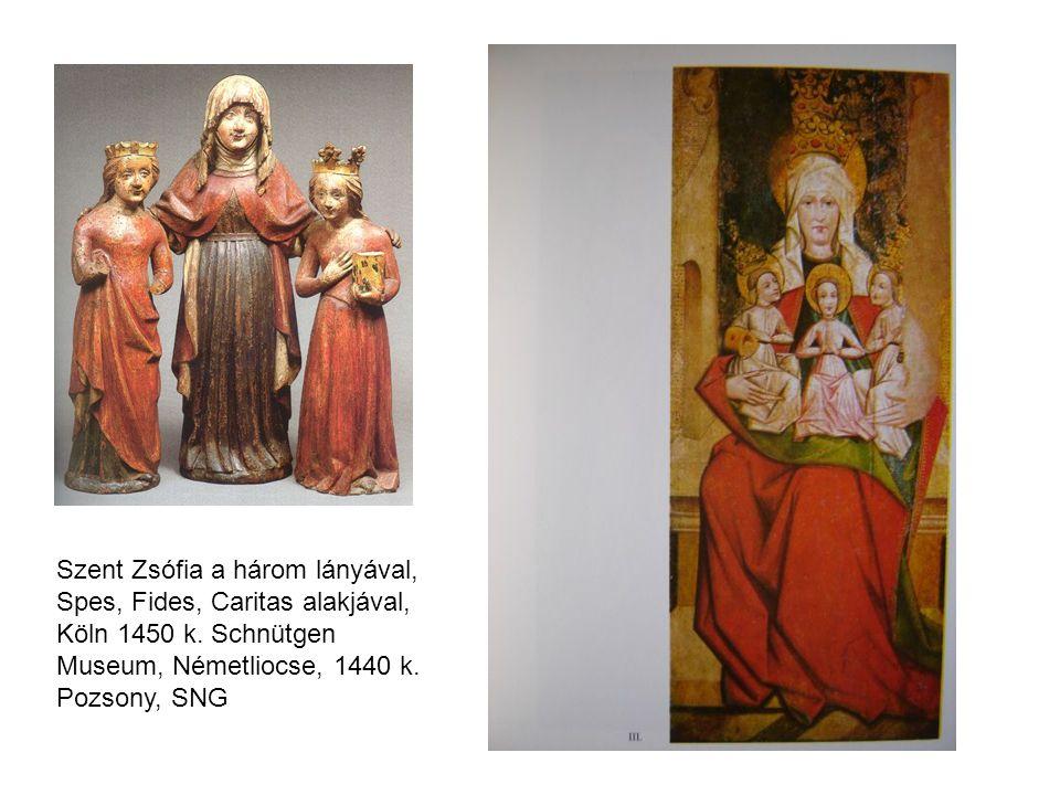 Szent Zsófia a három lányával, Spes, Fides, Caritas alakjával, Köln 1450 k.