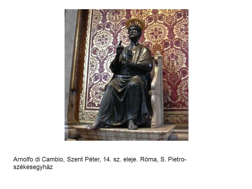 Arnolfo di Cambio, Szent Péter, 14. sz. eleje. Róma, S