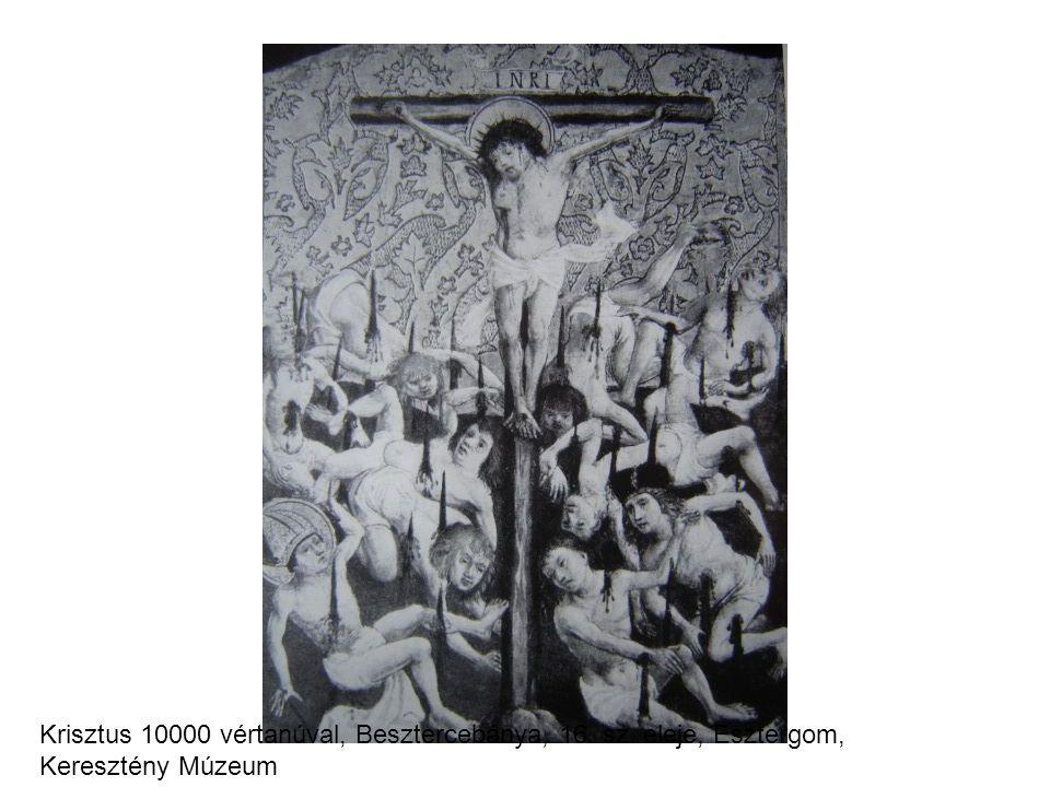 Krisztus 10000 vértanúval, Besztercebánya, 16. sz