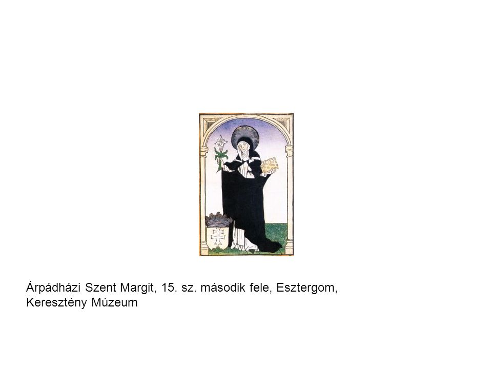 Árpádházi Szent Margit, 15. sz