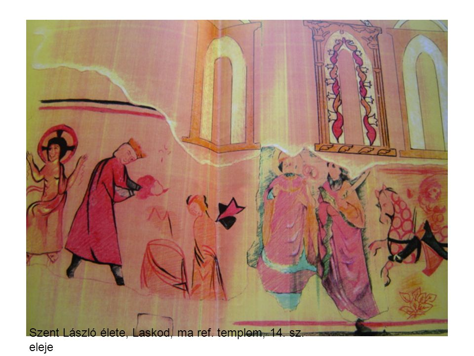 Szent László élete, Laskod, ma ref. templom, 14. sz. eleje
