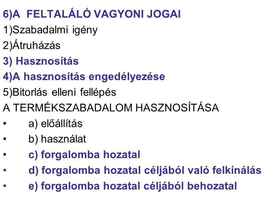 6)A FELTALÁLÓ VAGYONI JOGAI
