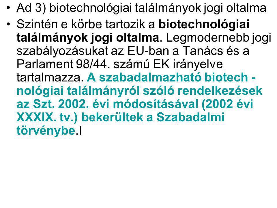 Ad 3) biotechnológiai találmányok jogi oltalma