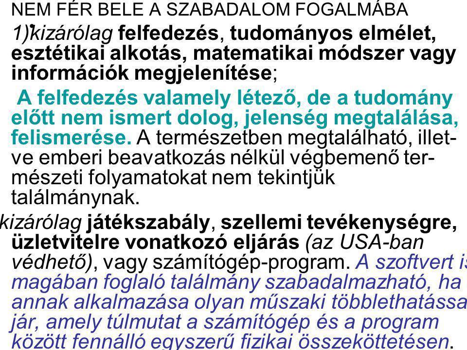 NEM FÉR BELE A SZABADALOM FOGALMÁBA