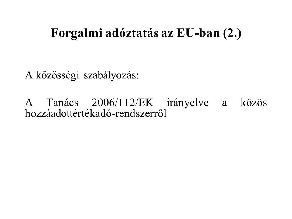 Forgalmi adóztatás az EU-ban (2.)