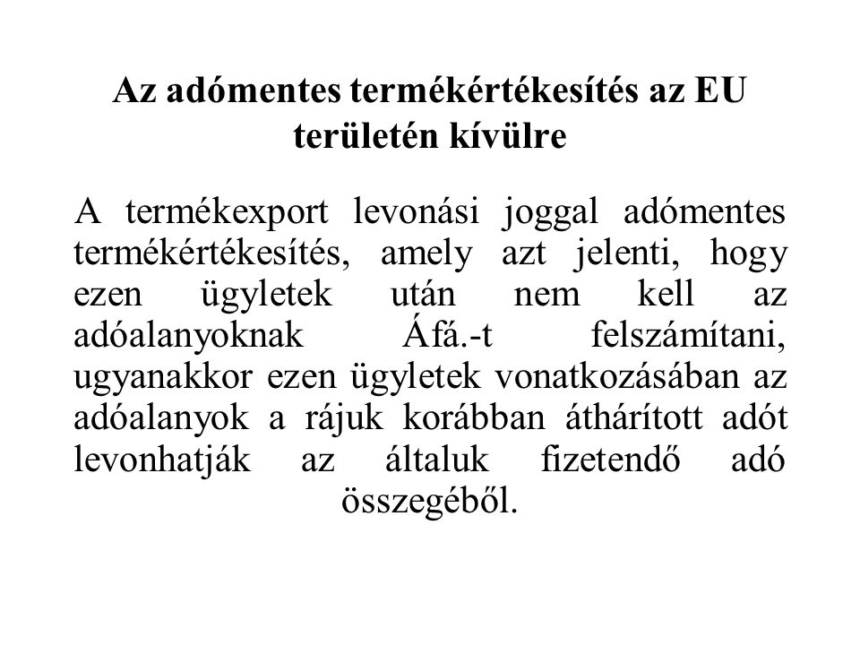 Az adómentes termékértékesítés az EU területén kívülre