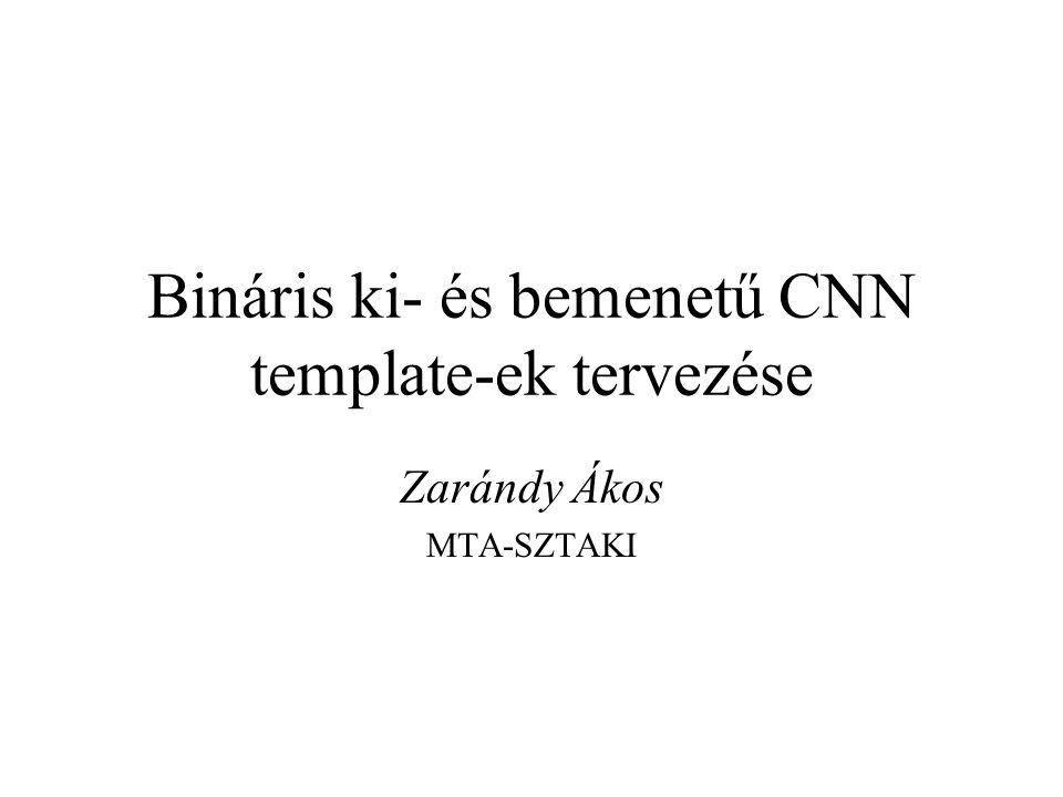 Bináris ki- és bemenetű CNN template-ek tervezése