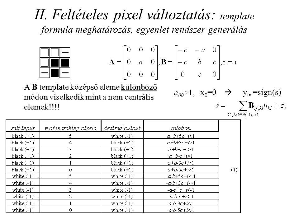II. Feltételes pixel változtatás: template formula meghatározás, egyenlet rendszer generálás