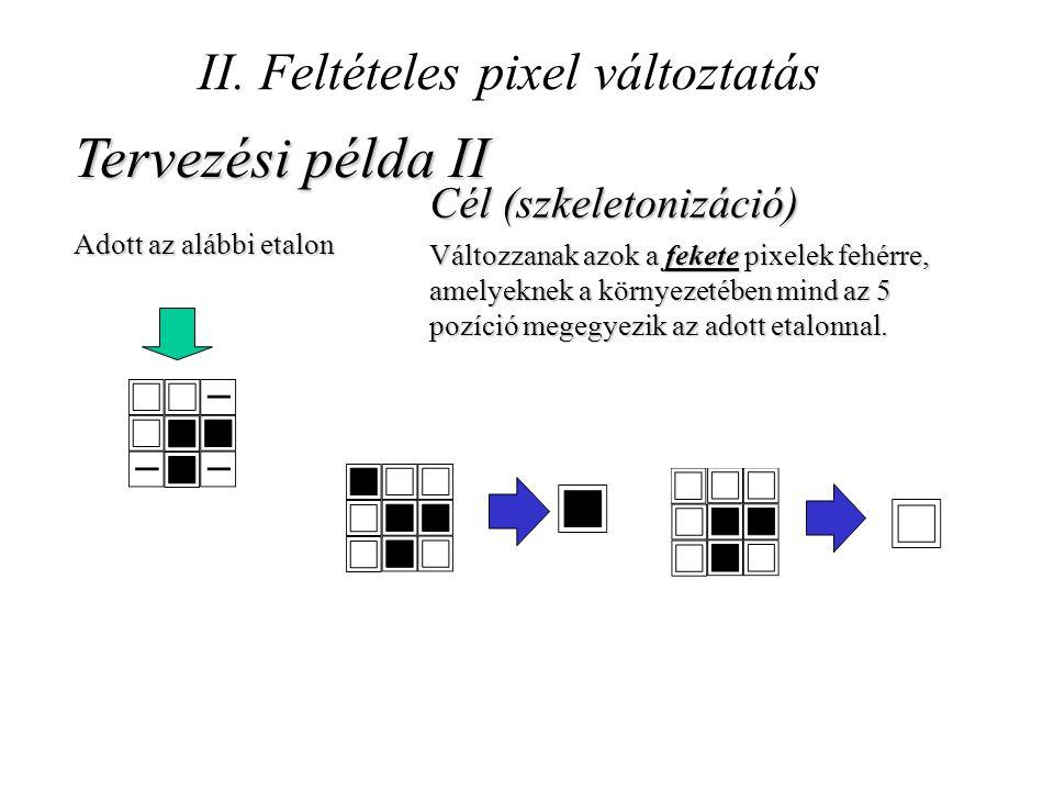 II. Feltételes pixel változtatás