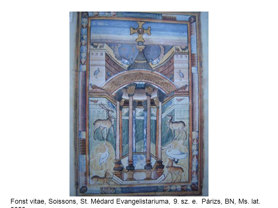 Fonst vitae, Soissons, St. Médard Evangelistariuma, 9. sz. e