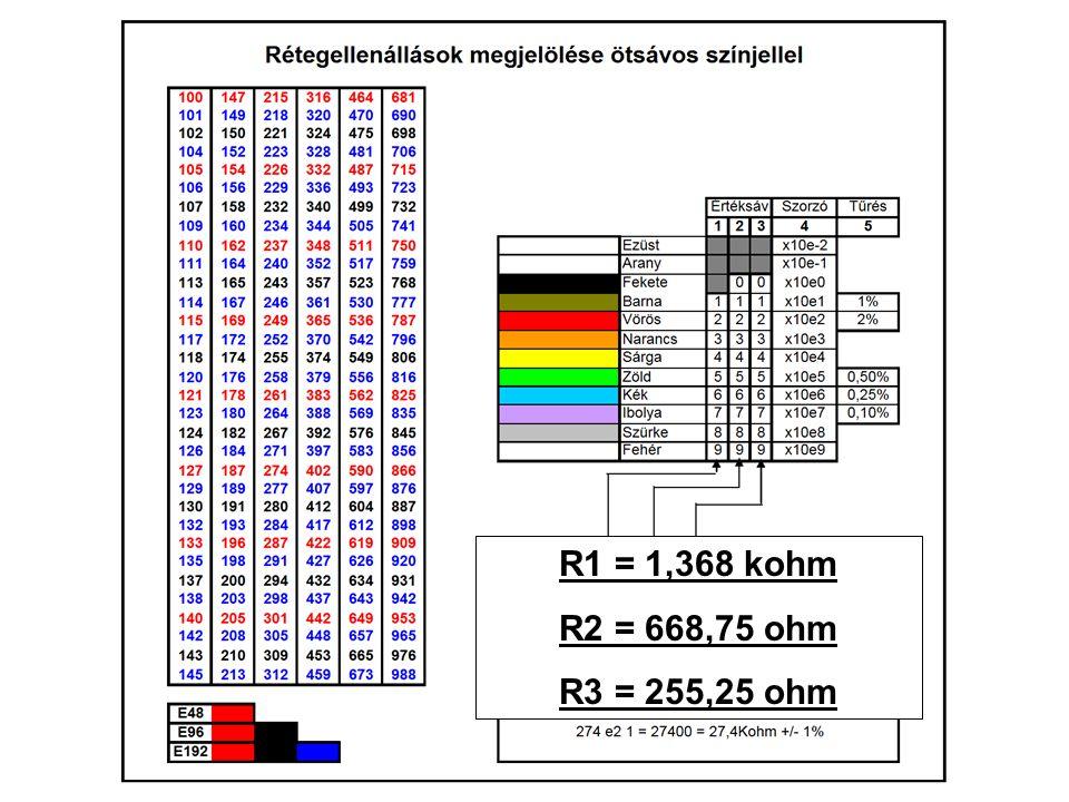 R1 = 1,368 kohm R2 = 668,75 ohm R3 = 255,25 ohm